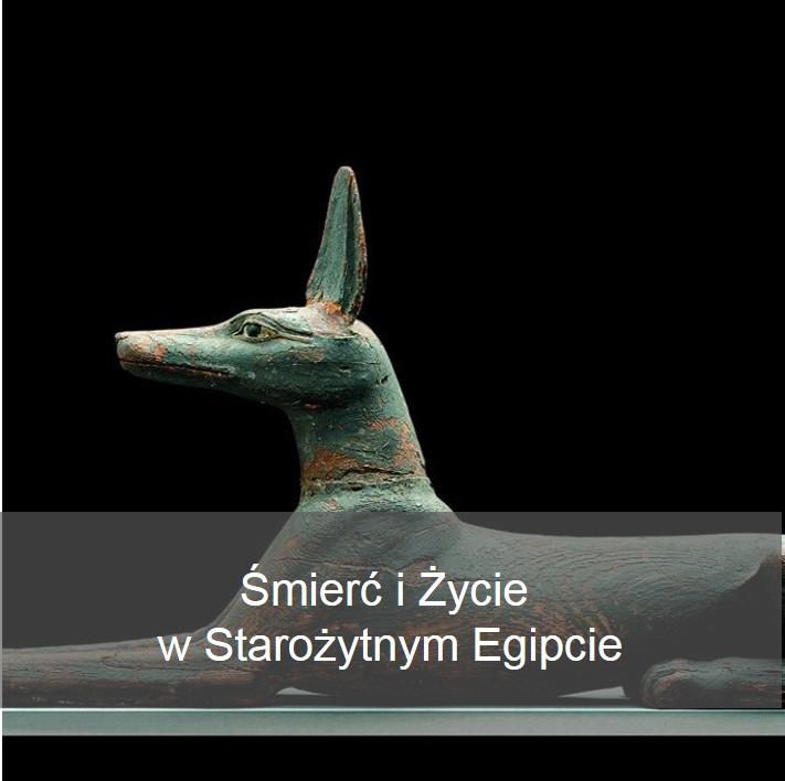 Wystawa Śmierć i życie w starożytnym Egipcie